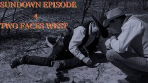 Sundown-TWO-FACES-WEST-episode-4-Original-western-web-series