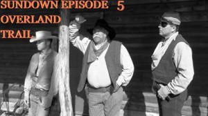Sundown-OVERLAND-TRAIL-episode-5-Original-western-web-series