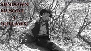 Sundown-OUTLAWS-episode-2 Original-western-web-series