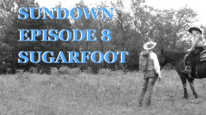 Sundown-SUGARFOOT-episode-8-Original-western-web-series