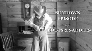 Sundown-BOOTS-AND-SADDLES-episode-17-Original-western-web-episode-webisode-series